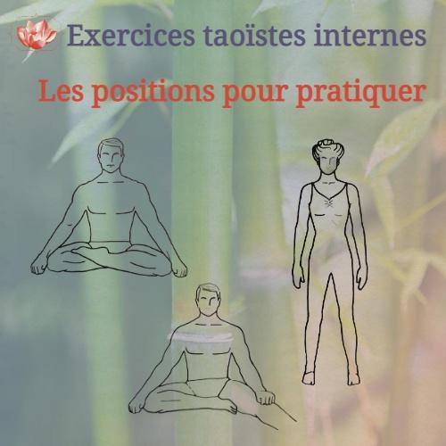 Les positions pour partiquer les exercices taoïstes internes